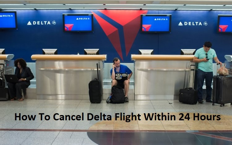 Delta 24 Hours Cancellation Policy +1-844-219-0495