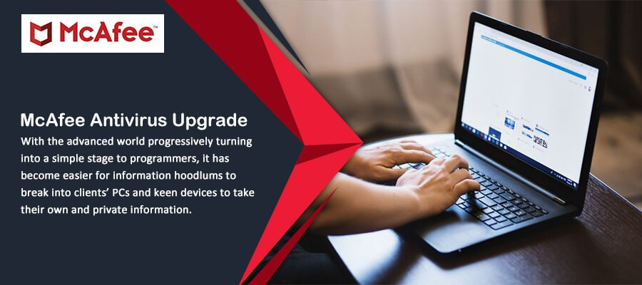 How To Update And Upgrade McAfee Antivirus in Some Simple Steps?