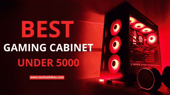 Best Gaming Cabinet Under 5000 In India (2020) | Budget Gaming Cabinet