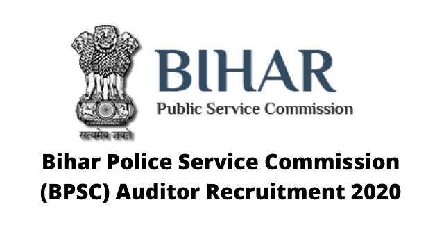 Bihar Police Service Commission (BPSC) Auditor Recruitment 2020 @ bpsc.bih.nic.in. • GOVERNMENT JOB LIVE