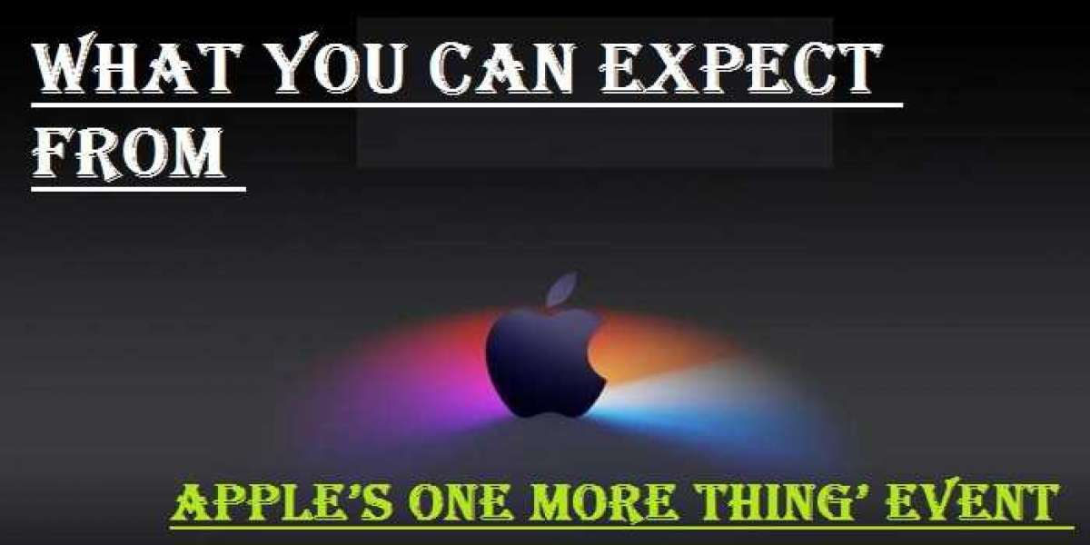 What You Can Expect From Apple's One More Thing' Event