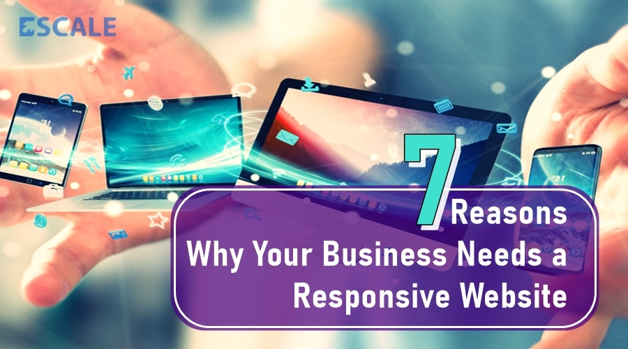 7 Reasons Why Your Business Needs a Responsive Website