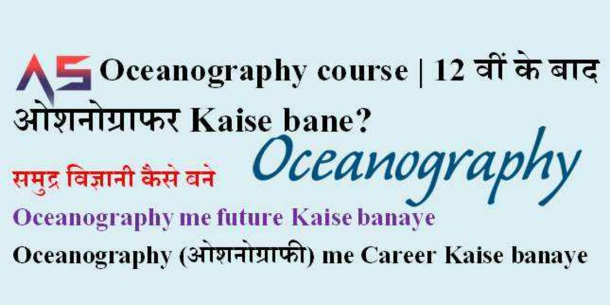 Oceanography course | 12 वीं के बाद ओशनोग्राफर Kaise bane?