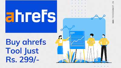Buy Ahrefs tool on cheap price (Rs. 299/-)  Click ..