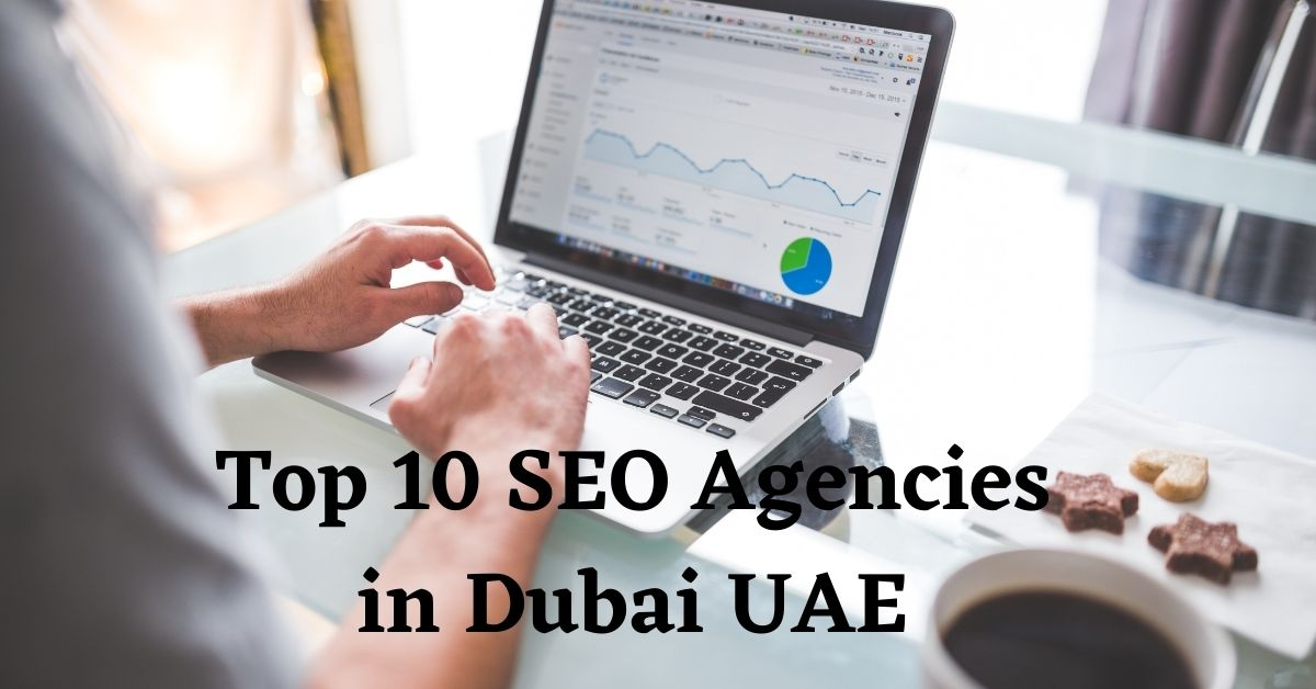 How to find the top 10 SEO agencies in Dubai UAE