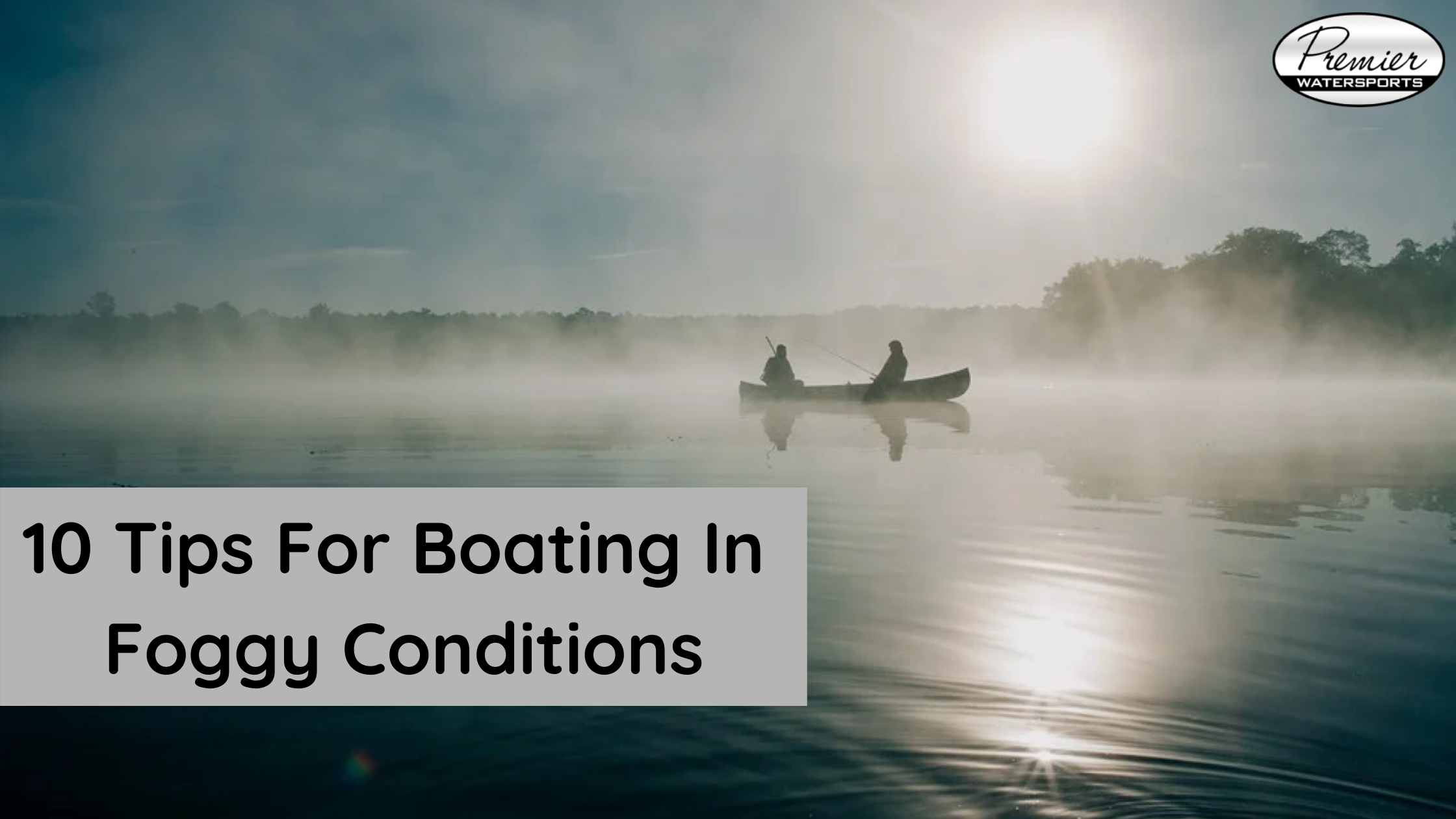 10 Tips For Boating In Foggy Conditions - GeeksScan
