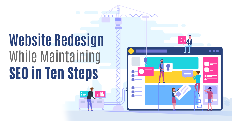 Website Redesign While Maintaining SEO in Ten Steps