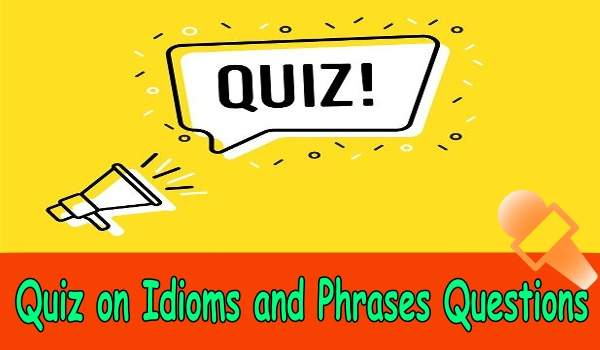 Quiz on Idioms and Phrases for All Bank Exams
