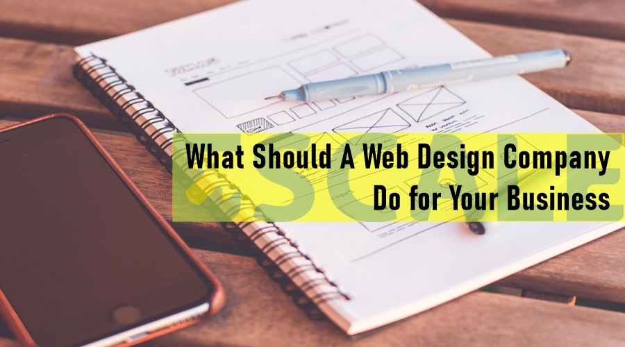 What Should A Web Design Company Do for Your Business