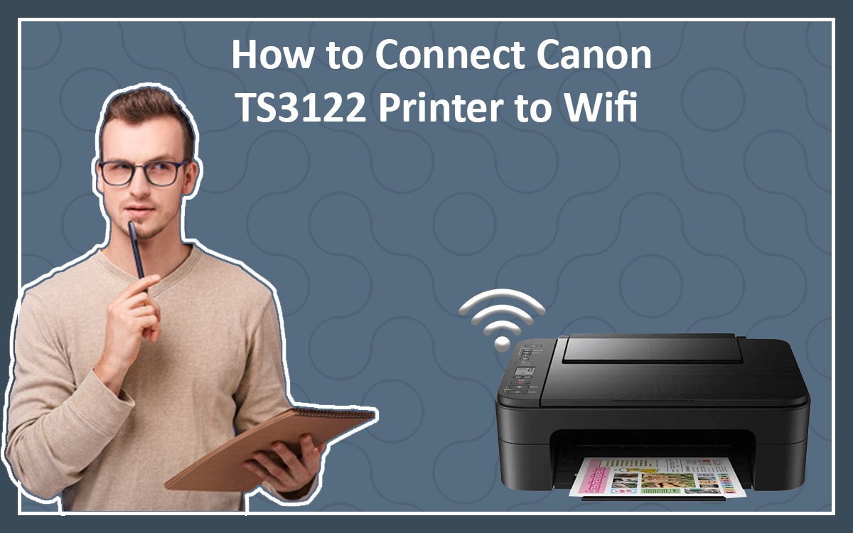 How to Connect Canon Ts3122 Printer To Wifi Mac, Iphone