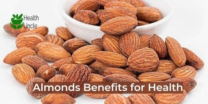 Benefits of Almonds: What I Wish You Should Know About | Health Uncle