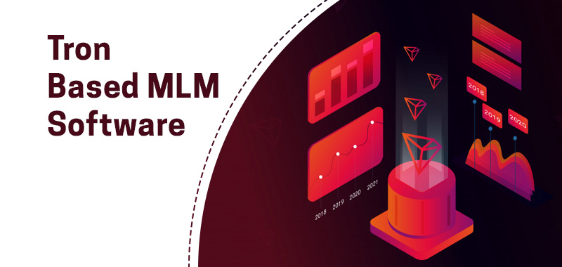 Tron based MLM Software: Develop Tron MLM Software in Just 15 Days