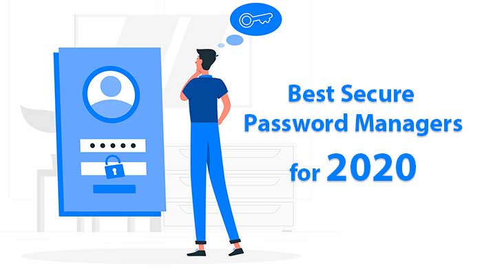Best Secure Password Managers for 2020