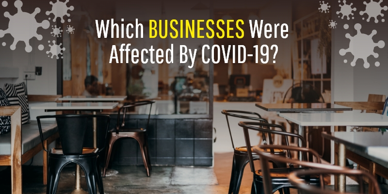 Which Business Sectors Were Impacted The Most By COVID-19 Pandemic? - Business Magazine - Ideas and News for Entrepreneurs