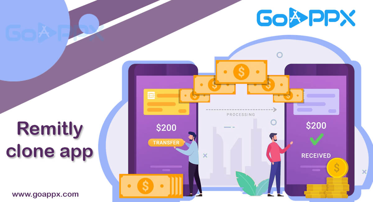 Establish an affordable FinTech startup by using Remitly clone - goappx