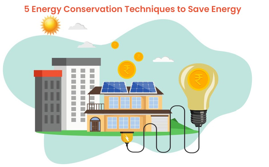 5 energy conservation techniques to save energy