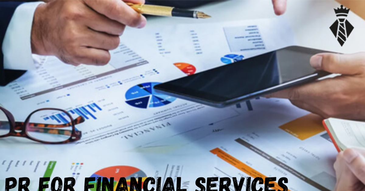 The importance and the need for PR for financial services