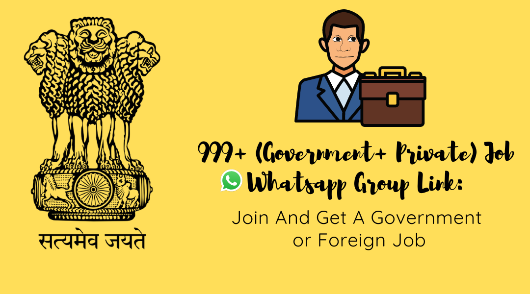 999+ (Government+ Private) Job Whatsapp Group Link:  Join And Get A Government or Foreign Job