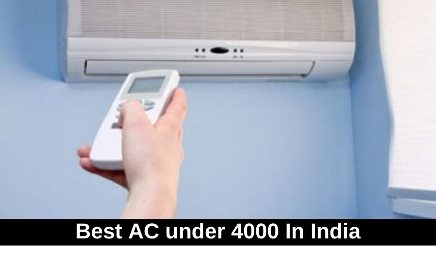 Top 10 Best AC under 4000 In India | The ultimate guide for (2021)