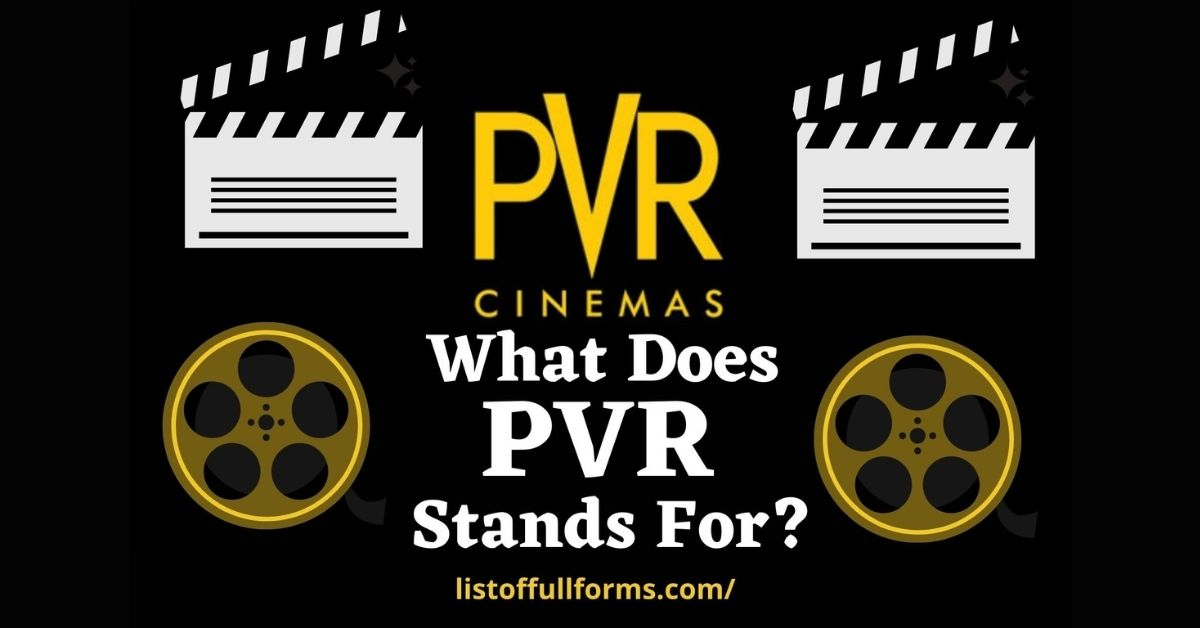 Full Form of PVR  PVR Full Form What is the meaning of PNR in Cinema