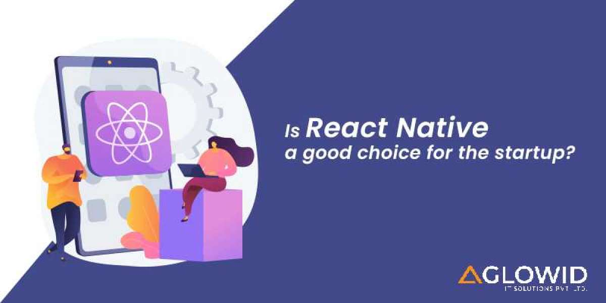 Is React Native a good choice for the startup?