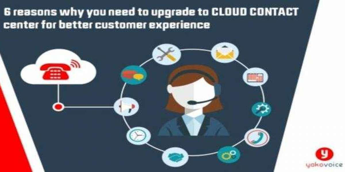 6 reasons why you need to upgrade to cloud contact center for better customer experience