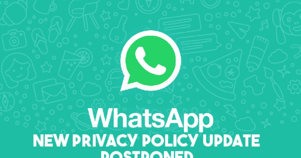 WhatsApp scared of dwindling users, postponed the date of February 8 for the privacy policy update plan