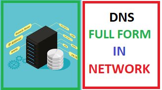 DNS Full Form In Net-Working - Administrative Info