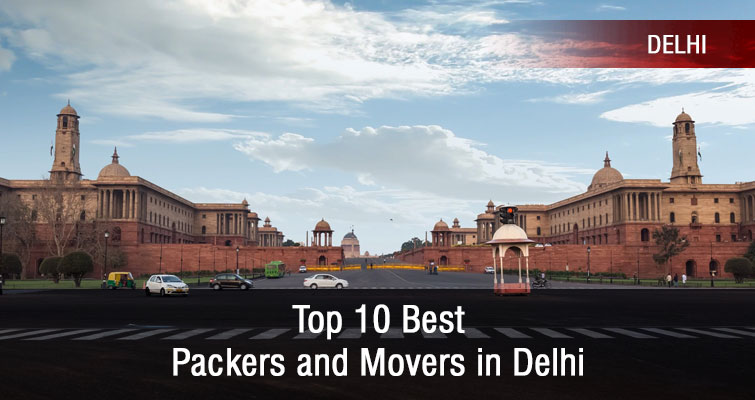Top 10 Best Packers and Movers in Delhi List for Relocation on a Budget