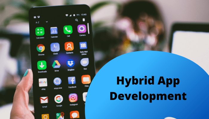Hybrid Applications: Ruling The Mobile Application Market in 2021