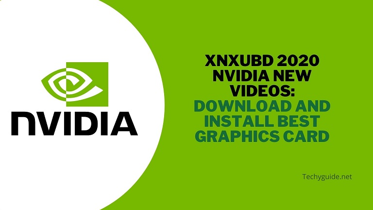 xnxubd 2020 Nvidia New Videos: Download and Install best Graphics Card