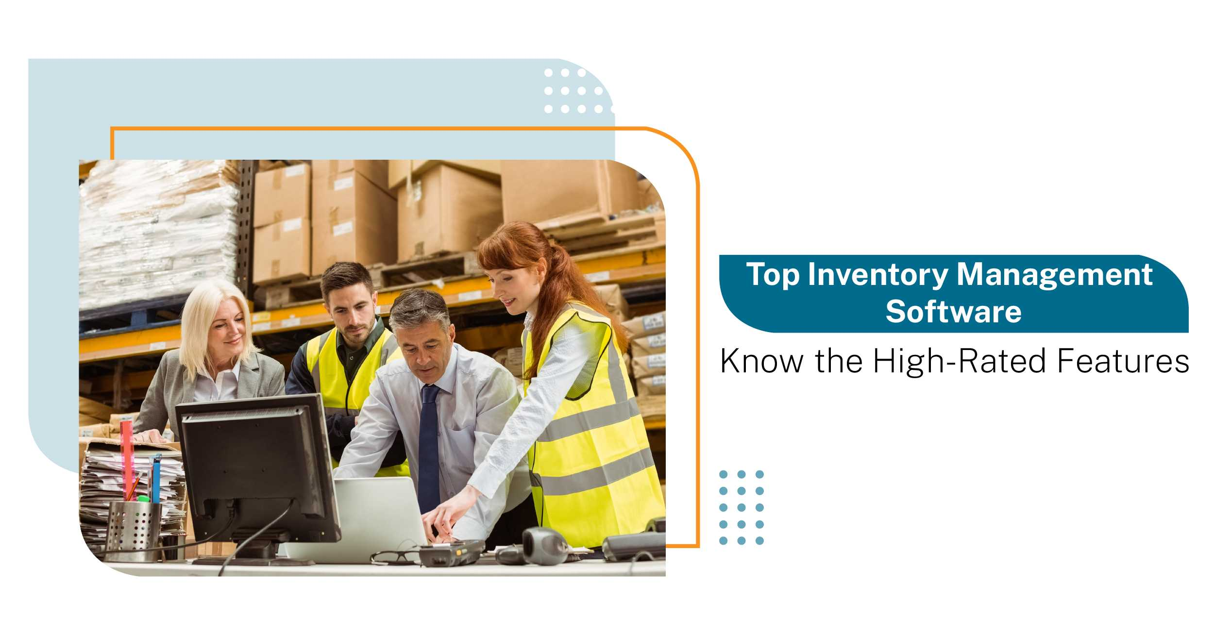 Top Inventory Management Software   Know the High-Rated Features