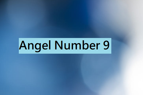 Angel Number 9 (Meaning and Symbolism) - Numerology Mode