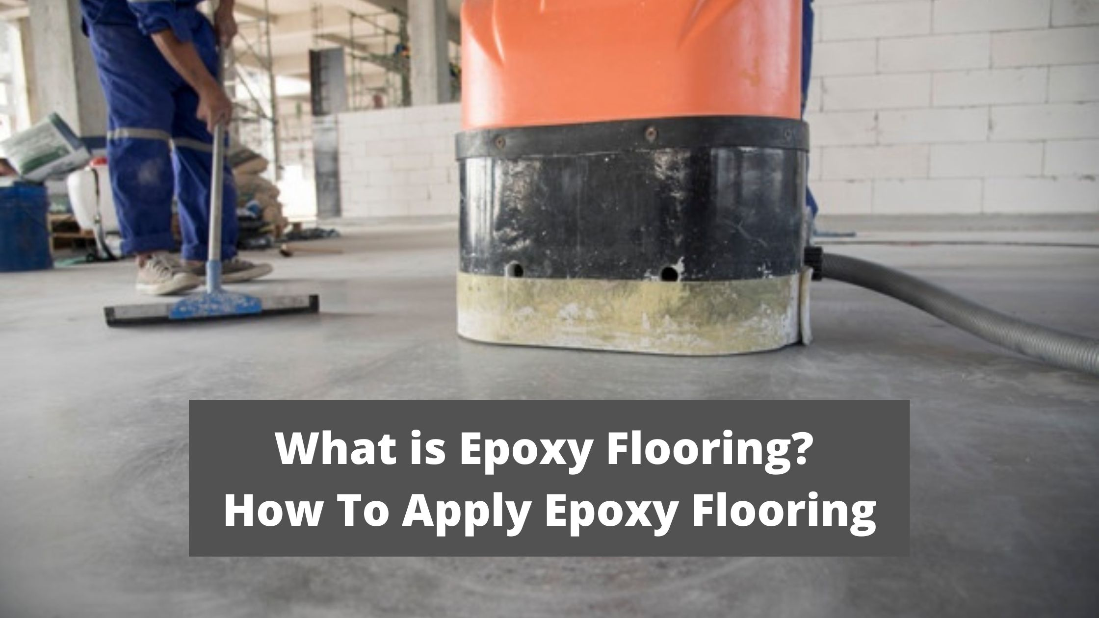 What is Epoxy Flooring? Applications and Advantages of Epoxy Flooring