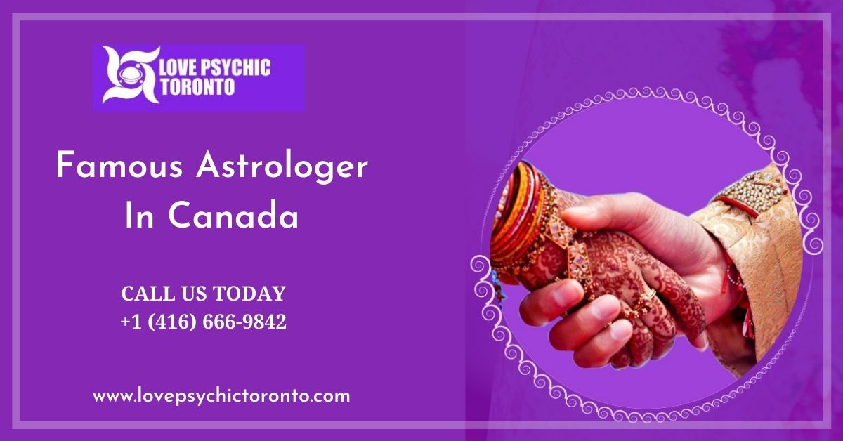 Align Your Stars With The Indian Astrologer In Canada – Love Psychic Toronto