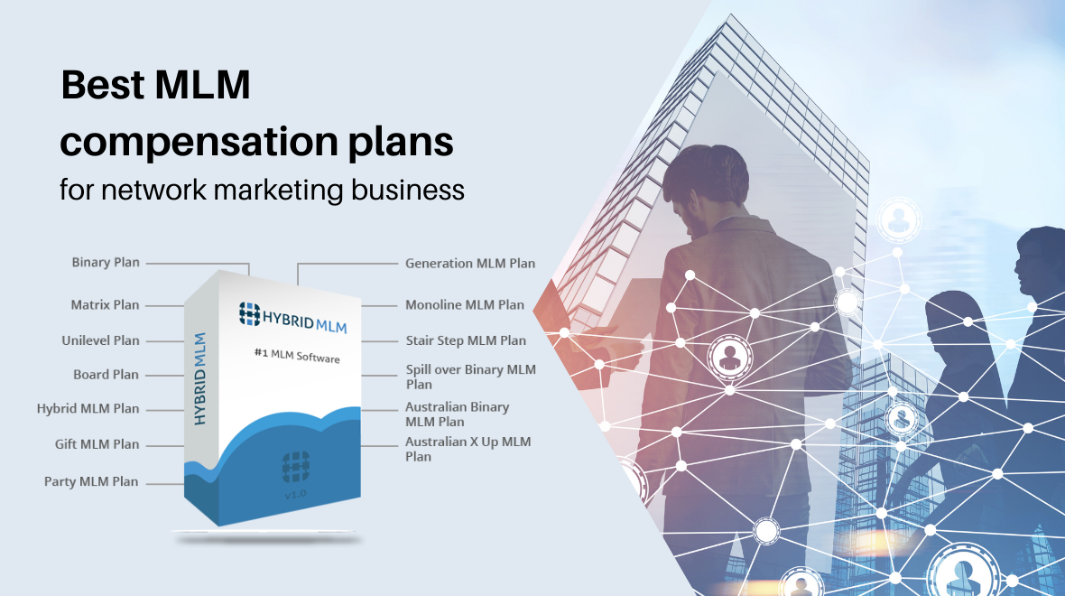Best MLM compensation plans for Network Marketing business   by Hybrid MLM Software   Feb, 2021   Medium