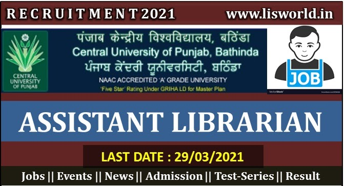 Recruitment for Assistant Librarian at Central University of Punjab, Bathinda, Last Date: 29/03/2021 - LIS World
