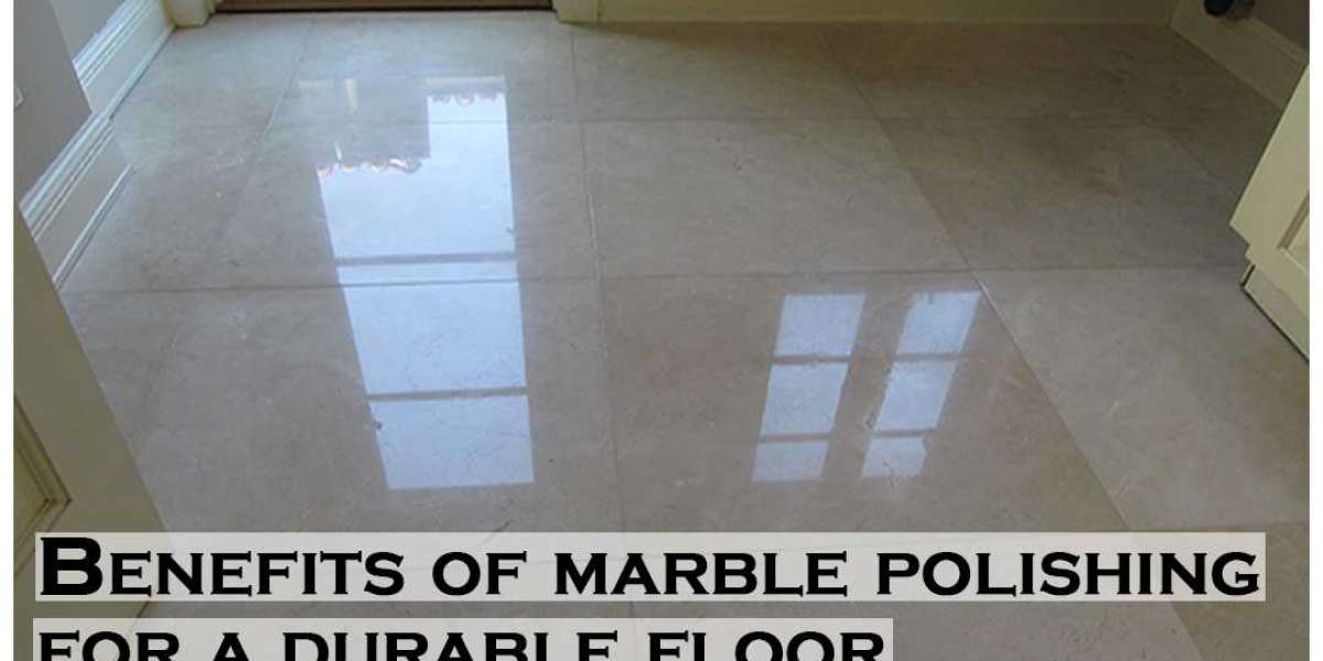 Benefits of marble polishing for a durable floor