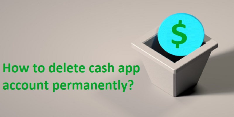 How to delete cash app account permanently?   Quicksquaddesk