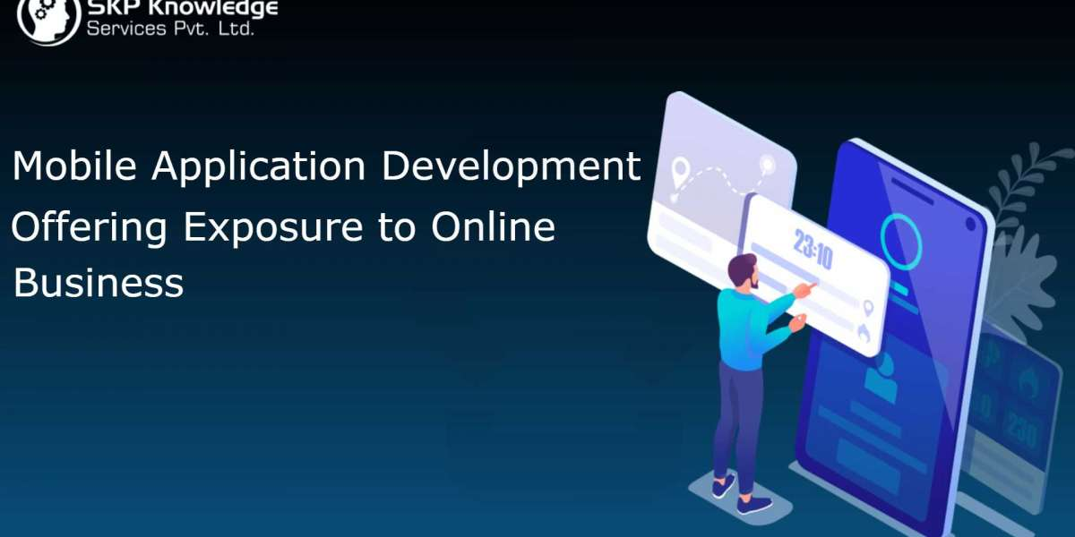 Mobile Application Development Offering Exposure to Online Business