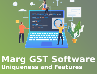 Marg GST Software: Uniqueness and Features