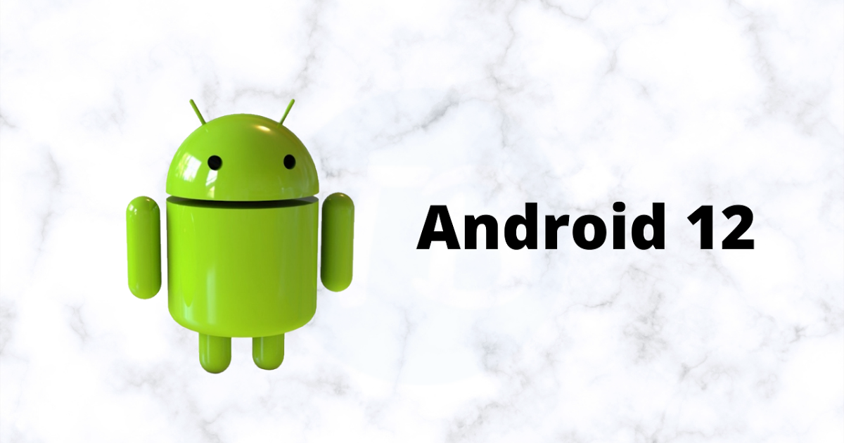 Android 12: here is the list of smartphones that will have the update