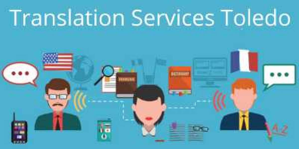 Essentials for the Successful and Rewarding Translation Services Toledo