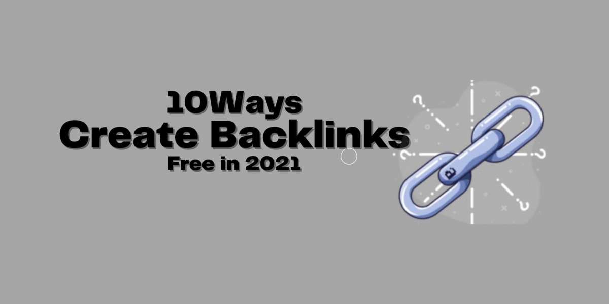 10 Ways to Create Backlinks for my Website for Free in 2021