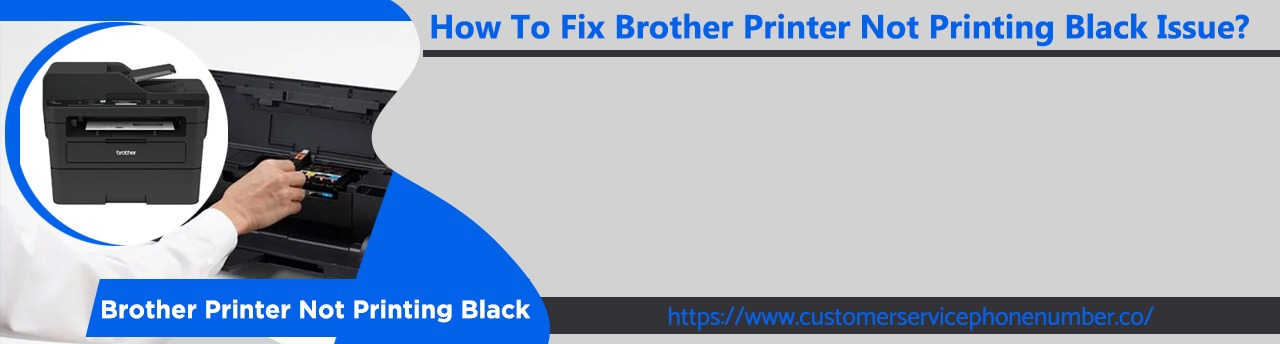 How To Fix Brother Printer Not Printing Black Issue?