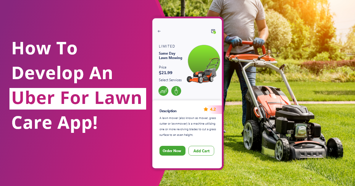 A Complete Guide on Building Uber for Lawn Care Business