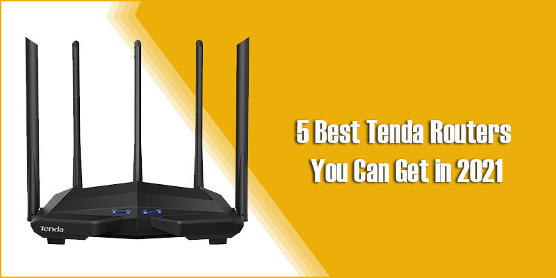 5 Best Tenda Routers You Can Get in 2021 - Values Software