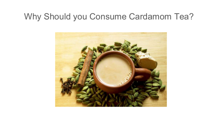 Why Should you Consume Cardamom Tea_   edocr