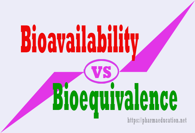 Difference between Bioavailability and Bioequivalence | PharmaEducation
