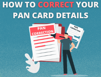 PAN Card Correction - How To Update or Correct PAN Card Details?